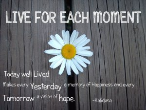 Live for Each Moment